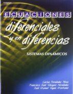 ecuaciones diferenciales y en diferencias: sistemas dinamicos carlos fernandez perez francisco jose vazquez hernandez jose manuel vegas montaner 9788497321983