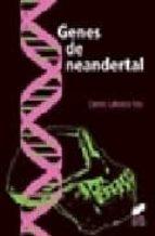 genes de neandertal (premio de ensayo esteban de terreros 2005) carles lalueza fox 9788497563383