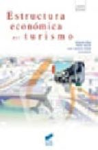 estructura economica del turismo antonia saez cala pablo martin urbano juan ignacio pulido fernandez 9788497564083