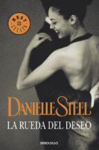 la rueda del deseo danielle steel 9788497593083
