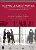 seminario de jueces y notarios: tribunal superior de justicia de cataluña, colegio notarial de cataluña, 21 de mayo de 2009-9788497688383