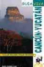 CANCUN-YUCANTAN (GUIA VIVA)