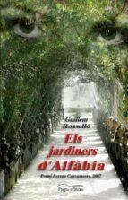 ELS JARDINERS D ALFABIA (PREMI FERRAN CANYAMERES 2007)