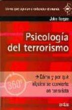 psicologia del terrorismo: como y por que alguien se convierte en terrorista-john horgan-9788497843683