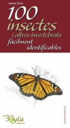 El libro de 100 Insectes i altres invertebrats facilment identificables autor JAUME SAÑE TXT!