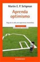 aprenda optimismo: haga de la vida una experiencia maravillosa-martin e.p. seligman-9788497932783