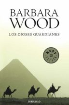 los dioses guardianes barbara wood 9788497938983