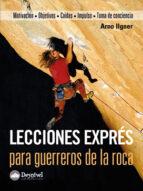 lecciones expres para guerreros de la roca: motivacion objetivos- caidas-impulso-toma de conciencia-arno ilgner-9788498292183