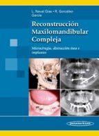 reconstrucción maxilomandibular compleja. microcirugía, distracción ósea e implantes  naval gías 9788498356083