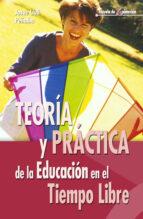 Teoria y práctica de la educación en el tiempo libre (Escuela de animación)