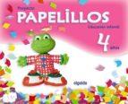 PAPELILLOS 4 AÑOS ( EDUCACION INFANTIL)