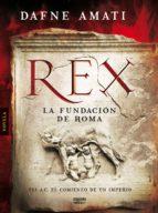 rex. la fundación de roma (ebook)-dafne amati-9788498779783
