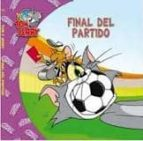 tom y jerry: final del partido-9788498855883