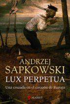 lux perpetua (guerras husitas 3)-andrzej sapkowski-9788498890983
