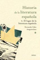 historia de la literatura española 9. el lugar de la literatura e spañola-fernando cabo aseguinolaza-9788498924183