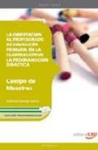 La orientación al profesorado de Educación Primaria en la elaboración de la programación didáctica. Edición para Andalucía (Colección 1294)