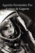 a viaxe de gagarin-agustin fernandez paz-9788499146683
