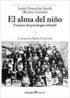 EL ALMA DEL NIÑO: ENSAYOS DE PSICOLOGIA INFANTIL