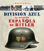 division azul: la division española de hitler-9788499280783