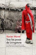 tras los pasos de livingstone-xavier moret-9788499427683