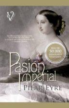 pasión imperial pilar eyre 9788499706283