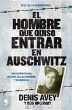 EL HOMBRE QUE QUISO ENTRAR EN AUSCHWITZ (EBOOK)