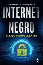 internet negro: el lado oscuro de la red-oliver tauste-pere cervantes pascual-9788499985183
