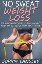 no sweat weight loss: 25 life hacks for losing weight and an introduction to fitness (ebook)-9788822875983