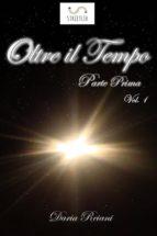 oltre il tempo - parte prima - volume 1 (ebook)-9788826091983