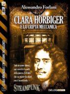 clara hörbiger e la cripta meccanica (ebook) 9788867759583