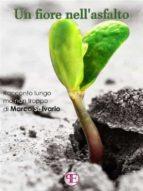 un fiore nell'asfalto (ebook)-9788899289683