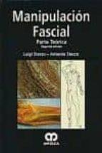 manipulacion fascial: parte teorica (2ª ed.)-luigi stecco-9789588760483