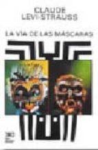 la via de las mascaras-claude levi-strauss-9789682310683
