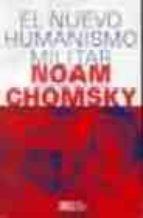 el nuevo humanismo militar: lecciones de kosovo-noam chomsky-9789682323683