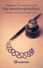 tres novelas ejemplares: la gitanilla; el licenciado vidriera; rinconete y cortadillo miguel de cervantes saavedra 9789685270083