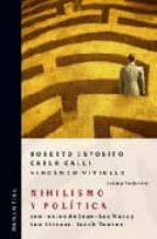 nihilismo y politica. con textos de jean luc nancy, leo strauss, jacob taubes roberto esposito vincenzo vitiello 9789875001183
