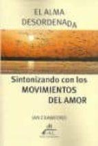 el alma desordenada: sintonizando con los movimientos del amor jan crawford 9789879740583