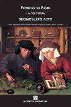 la celestina. decimosexto acto (texto adaptado al castellano moderno por antonio gálvez alcaide) (ebook)-antonio galvez alcaide-fernando de rojas-cdlap00002683
