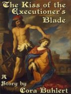 the kiss of the executioner's blade (ebook)-cora buhlert-cdlxi00330483