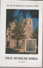 El libro de Fray humilde soria autor JOSÉ M. BARRACHINA LAPIEDRA DOC!