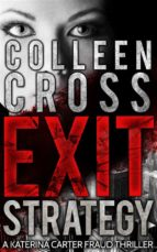 Exit Strategy (Katerina Carter Fraud Thriller Series Book 1) (English Edition)