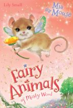 Mia the Mouse: 4 (Fairy Animals of Misty Wood)