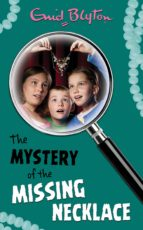 The Mystery of the Missing Necklace (The Five Find-Outers series)