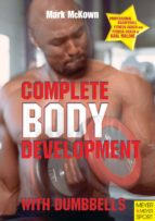 Complete Body Development With Dumbbells (English Edition)