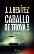 Cesarea (Caballo de Troya 5) (Los otros mundos de J. J. Benítez)