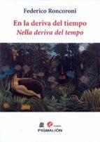 En La Deriva Del Tiempo/Nella Deriva Del Tempo (poesía)