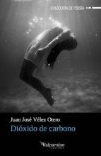 Dióxido de carbono (Colección Valparaíso de Poesía)