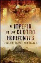Imperio de los cuatro horizontes, el (Novela Historica (grijalbo))