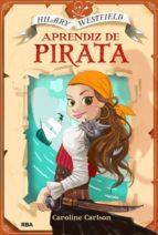 Hilary Westfield. Aprendiz De Pirata (FICCIÓN KIDS)