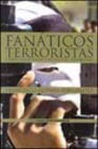 FANATICOS TERRORISTAS